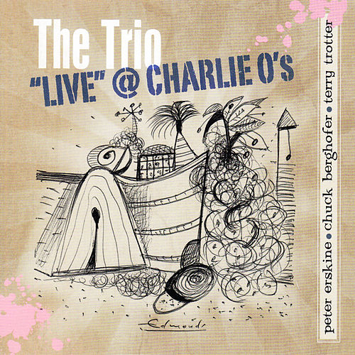 The Trio 'Live' @ Charlie O's by Peter Erskine