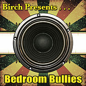 Birch Presents: Bedroom Bullies by Various Artists