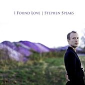 I Found Love by Stephen Speaks