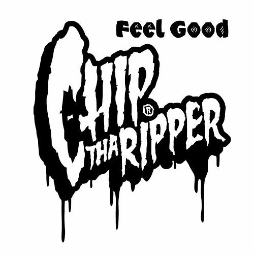 Feel Good by Chip Tha Ripper