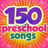 150 Preschool Songs by Various Artists