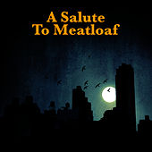 A Salute To Meatloaf by Hellbats
