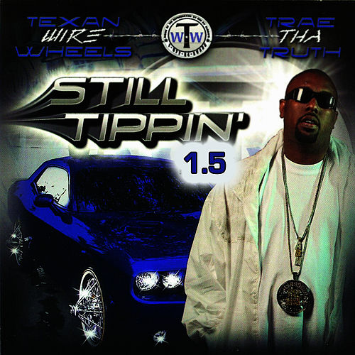 Play & Download Still Tippin 1.5 by Trae | Napster