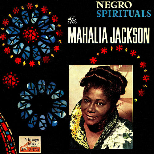 Play & Download Vintage World No. 90 - EP: Negro Spirituals by Mahalia Jackson | Napster