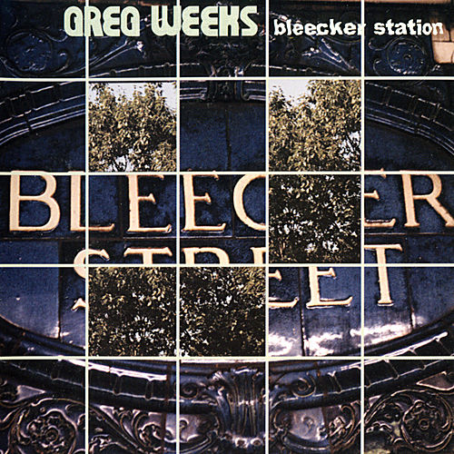 Play & Download Bleecker Station by Greg Weeks | Napster