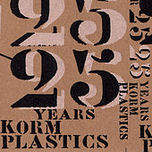 Play & Download The Year 25 - 25 Years of Korm Plastics by Various Artists | Napster
