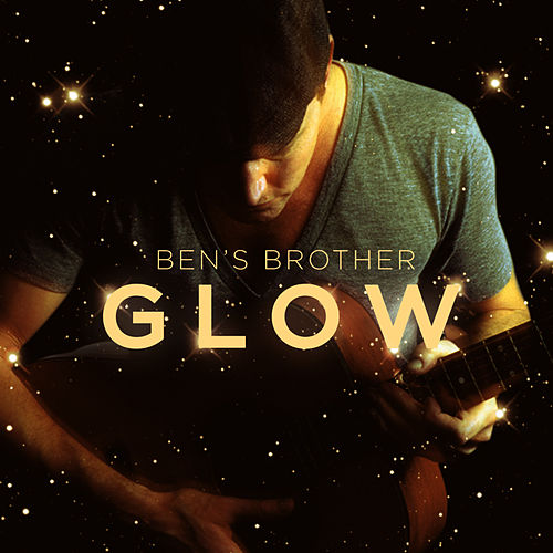 Play & Download Glow EP by Ben's Brother | Napster