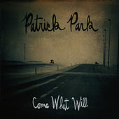 Play & Download Come What Will by Patrick Park | Napster