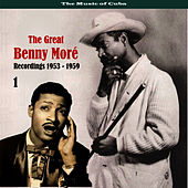 The Music of Cuba - The Great Benny Moré / Recordings 1953 - 1959, Volume 1 by Beny More