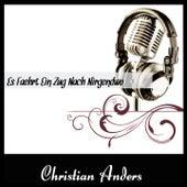 Play & Download Es Faehrt Ein Zug Nach Nirgendwo by Christian Anders | Napster