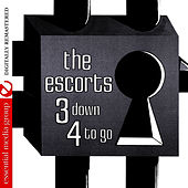 Play & Download 3 Down 4 To Go (Digitally Remastered) by The Escorts | Napster