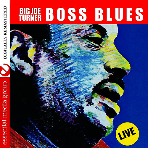 Boss Blues: Live (Digitally Remastered) - EP by Big Joe Turner