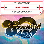 Ankle Bracelet / Hot Dog Dooly Wah - Single by The Pyramids