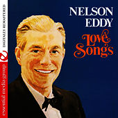 Love Songs - From The Archives (Digitally Remastered) by Nelson Eddy