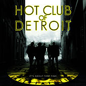 It's About That Time by Hot Club Of Detroit