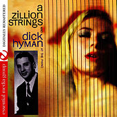 Play & Download A Zillion Strings And Dick Hyman At The Piano (Digitally Remastered) by Dick Hyman | Napster