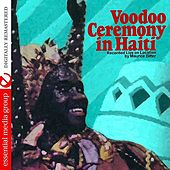 Play & Download Voodoo Ceremony In Haiti (Digitally Remastered) by Maurice Bitter | Napster