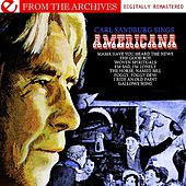 Play & Download Carl Sandburg Sings Americana - From The Archives (Digitally Remastered) by Carl Sandburg | Napster