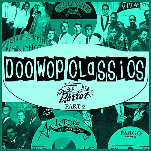 Play & Download Doo-Wop Classics Vol. 17 [Parrot Records Part 2] by Various Artists | Napster