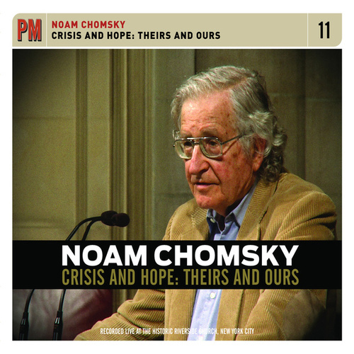 Crisis and Hope: Theirs and Ours by Noam Chomsky