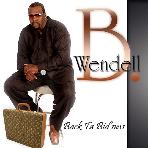 Play & Download Back Ta Bid'ness by Wendell B | Napster