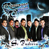 Play & Download Si Pudiera by La Obscuridad De La Sierra | Napster