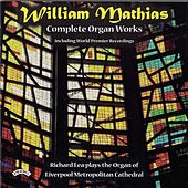 Complete Organ Works of William Mathias / Organ of Liverpool Metropolitan Cathedral by Richard Lea