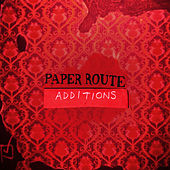 Play & Download Additions by Paper Route | Napster