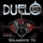Play & Download Solamente Tú by Duelo | Napster