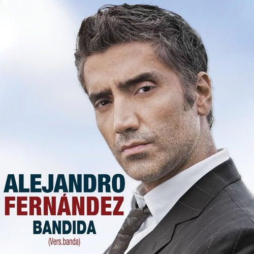 Play & Download Bandida by Alejandro Fernández | Napster