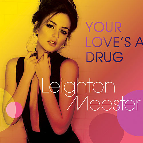 Play & Download Your Love's A Drug by Leighton Meester | Napster