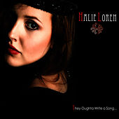 Play & Download They Oughta Write a Song by Halie Loren | Napster