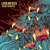 Play & Download To Bed To Battle by Look Mexico | Napster