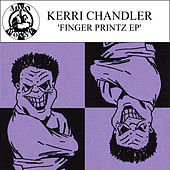 Play & Download Finger Printz - EP by Kerri Chandler | Napster