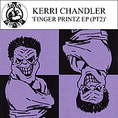 Play & Download Finger Printz - EP Part 2 by Kerri Chandler | Napster