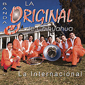 Play & Download La Internacional by Banda La Original De Chihuahua | Napster