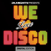 Play & Download Almighty Presents: We Love Disco by Various Artists | Napster
