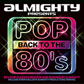 Play & Download Almighty Presents: Pop Back To The 80's by Various Artists | Napster