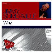 Almighty Presents: Why by Jimmy Somerville