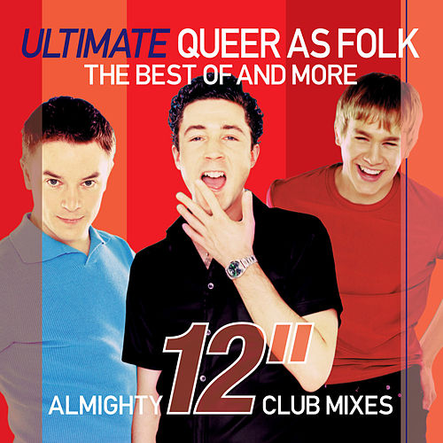 Play & Download Almighty Presents: Ultimate Queer As Folk - Almighty 12' Club Mixes by Various Artists | Napster