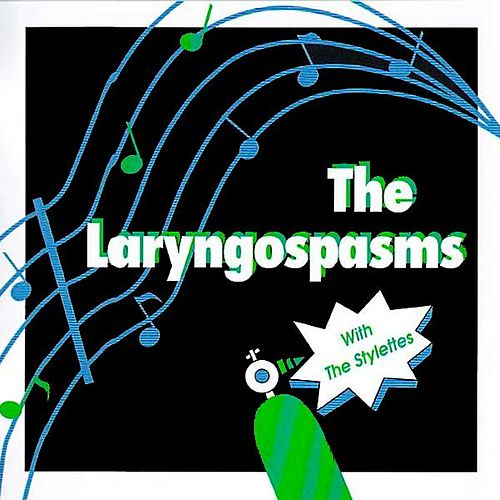 Play & Download The Laryngospasms With The Stylettes by The Laryngospasms | Napster