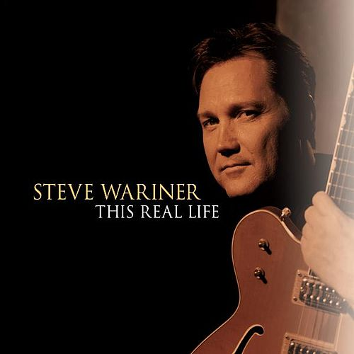 This Real Life by Steve Wariner