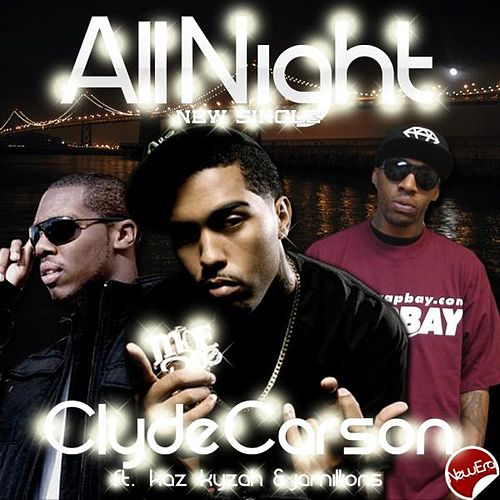 All Night (feat. Kaz Kyzah & Jamillions) by Clyde Carson