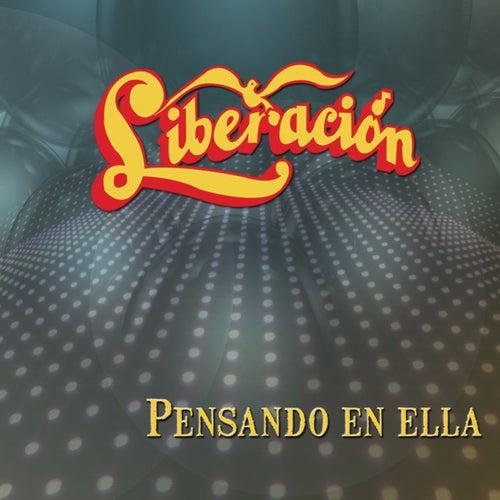 Play & Download Pensando En Ella by Liberación | Napster