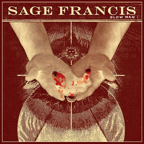 Slow Man by Sage Francis