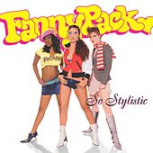 Play & Download So Stylistic by Fannypack | Napster
