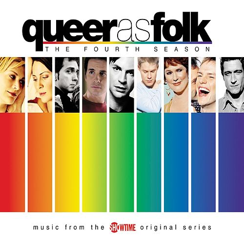 Play & Download Queer As Folk - The Fourth Season by Various Artists | Napster