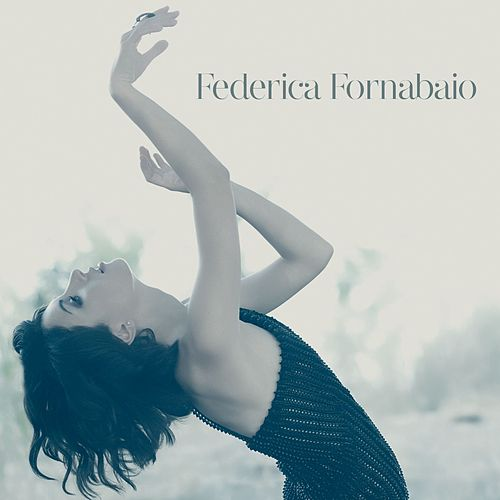 Play & Download Federica Fornabaio [Deluxe Album] by Federica Fornabaio | Napster