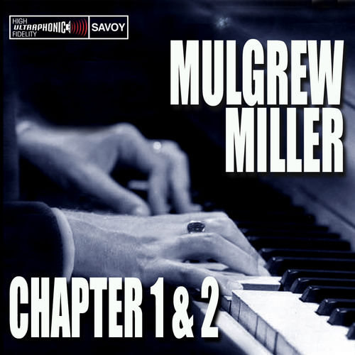 Play & Download Chapter 1 & 2, Key To The City / Work by Mulgrew Miller | Napster