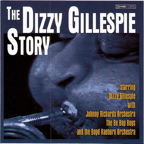 Play & Download The Dizzy Gillespie Story by Dizzy Gillespie | Napster
